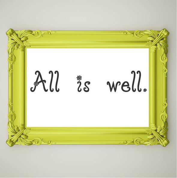 All_is_well_d521a361-ceac-4ced-8668-329f44443ae8_590x