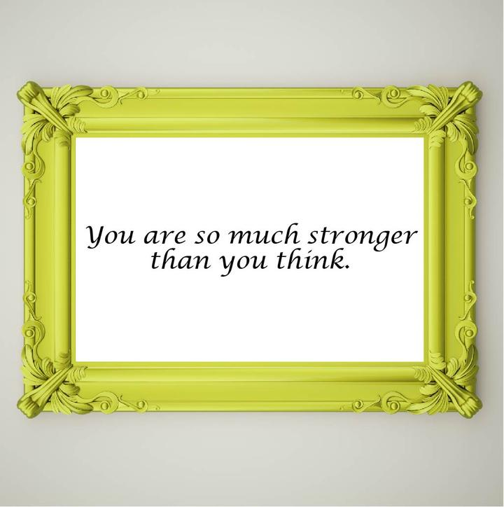 You_are_so_much_stronger_0e57b63c-7ef7-4271-bfca-9eade9df0904_720x