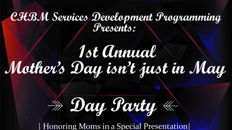 Mother's Day isn't just in May Day Party - Launch